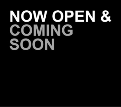 NOW OPEN & COMING SOON