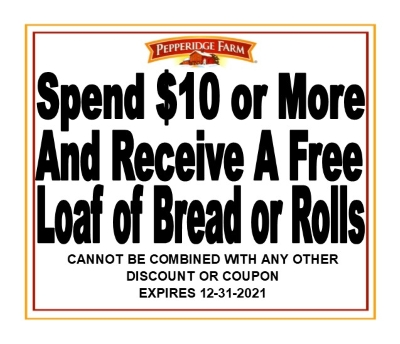 FREE LOAF OF BREAD W/$10 PURCHASE